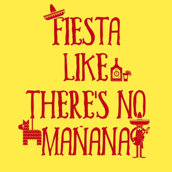 """red fiesta like there is no mañana design on the front of an yellow image"""
