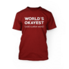 """white World's Okayest (add custom word) design on the front of a red crew neck unisex shirt"""